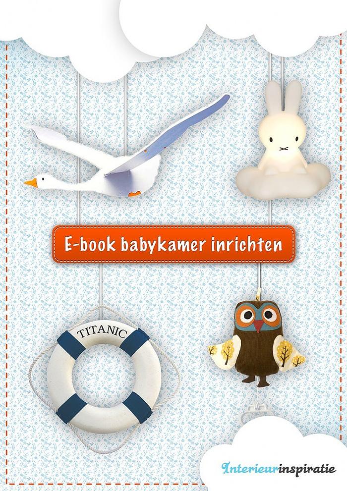 E book babykamer inrichten for Babykamer inrichten
